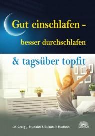 Gut einschlafen – besser durchschlafen & tagsüber topfit
