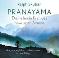 PRANAYAMA – die heilende Kraft des bewussten Atmens