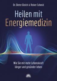 Heilen mit Energiemedizin