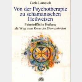 Von der Psychotherapie zu schamanischen Heilweisen