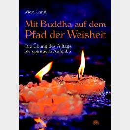 Mit Buddha auf dem Pfad der Weisheit