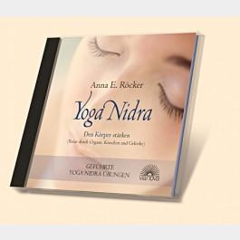 Yoga Nidra - CD 1 - Den Körper stärken - Reise durch Organe, Knochen und Gelenke