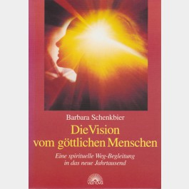 Die Vision vom göttlichen Menschen