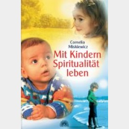 Mit Kindern Spiritualität leben