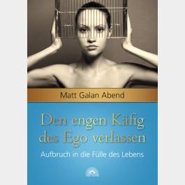 Den engen Käfig des Ego verlassen