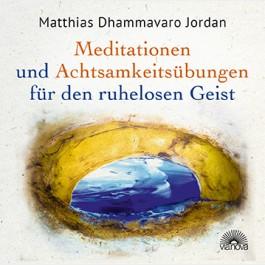 Meditationen und Achtsamkeitsübungen für den ruhelosen Geist