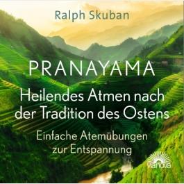PRANAYAMA – Heilendes Atmen nach der Tradition des Ostens