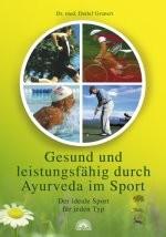 Gesund und leistungsfähig durch Ayurveda im Sport
