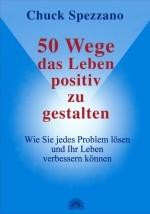 50 Wege das Leben positiv zu gestalten