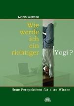 Wie werde ich ein richtiger Yogi?