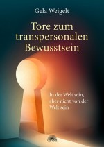 Tore zum transpersonalen Bewusstsein