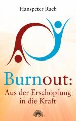 Burnout: Aus der Erschöpfung in die Kraft