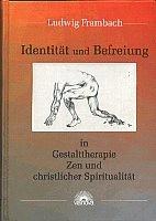 Identität und Befreiung in Gestalttherapie, Zen und christlicher