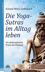 Die Yoga-Sutras im  Alltag leben