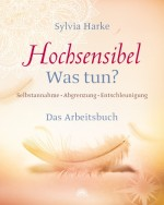 HOCHSENSIBEL – WAS TUN?