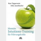 Mentales Intuitions-Training für Führungskräfte