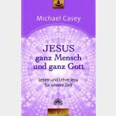 Jesus - ganz Mensch und ganz Gott