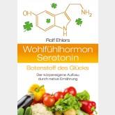Wohlfühlhormon Serotonin - Botenstoff des Glücks