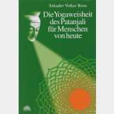 Die Yogaweisheit des Patañjali für Menschen von heute