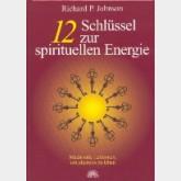 12 Schlüssel zur spirituellen Energie