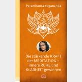 Die stärkende Kraft der Meditation – innere Ruhe und Klarheit gewinnen