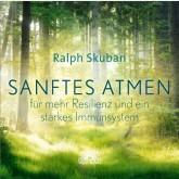 SANFTES ATMEN – für mehr Resilienz und ein starkes Immunsystem